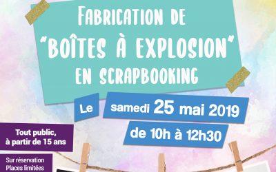 Atelier créatif – Fabrication de «boîtes à explosion» en scrapbooking – le 25 mai 2019 – Médiathèque de Fourchambault