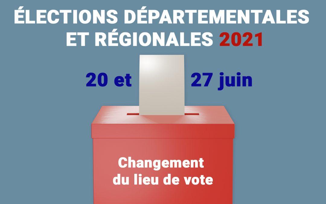 Elections départementales et régionales, les dimanches 20 et 27 juin 2021, de 8h à 18h. ATTENTION, changement du lieu de vote !